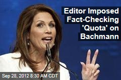 Editor Imposed Fact-Checking 'Quota' on Bachmann
