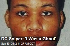 DC Sniper: 'I Was a Ghoul'