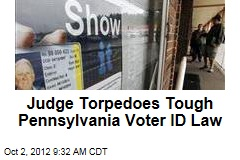 Judge Torpedoes Tough Pennsylvania Voter ID Law