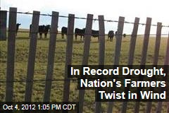 In Record Drought, Nation's Farmers Twist in Wind
