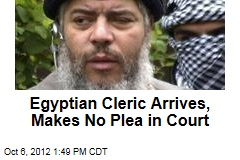 Egyptian Cleric Arrives, Makes No Plea in Court