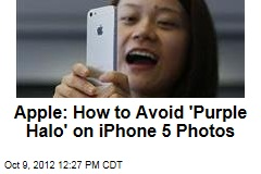 Apple: How to Avoid 'Purple Halo' on iPhone 5 Photos