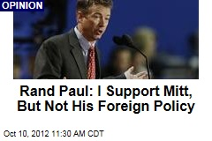 Rand Paul: I Support Mitt, But Not His Foreign Policy