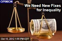 We Need New Fixes for Inequality