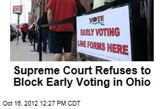 Supreme Court Refuses to Block Early Voting in Ohio