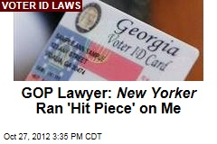 GOP Lawyer Cries Foul Over New Yorker 's Voter-ID Piece