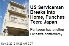 US Serviceman Breaks Into Home, Punches Teen: Japan