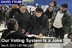 Our Voting System Is a Joke