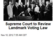 Supreme Court to Review Landmark Voting Law