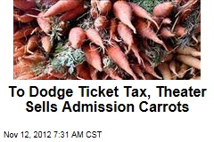 To Dodge Ticket Tax, Theater Sells Admission Carrots