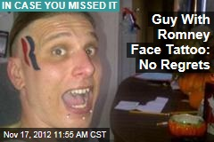 Guy With Romney Face Tattoo: No Regrets