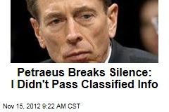 Petraeus Breaks Silence: I Didn't Pass Classified Info