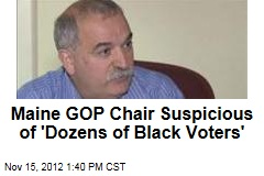Maine GOP Chair Suspicious of 'Dozens of Black Voters'