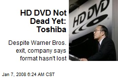 HD DVD Not Dead Yet: Toshiba