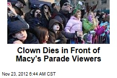 Clown Dies in Front of Macy's Parade Viewers