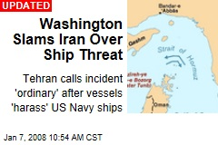 Washington Slams Iran Over Ship Threat