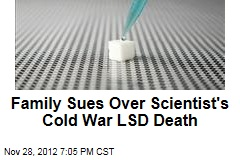 Family Sues Over Scientist's Cold War LSD Death