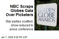 NBC Scraps Globes Gala Over Picketers