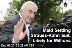 Maid Settling Strauss-Kahn Suit, Likely for Millions