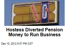 Hostess Spent Money Intended for Worker Pensions
