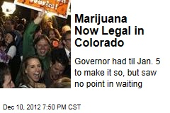 Marijuana Now Legal in Colorado
