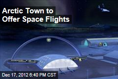 Arctic Town to Offer Space Flights