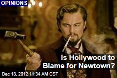 Is Hollywood to Blame for Newtown?