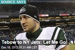 Tebow to NY Jets: Let Me Go!