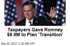 Taxpayers Gave Romney $8.9M to Plan 'Transition'
