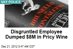 Disgruntled Employee Dumped $8M in Pricy Wine