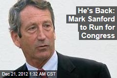 He's Back: Mark Sanford to Run for Congress
