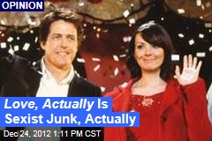 Love, Actually Is Sexist Junk, Actually