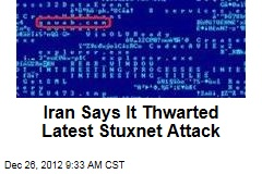 Iran Says It Thwarted Latest Stuxnet Attack