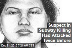 Suspect in Subway Killing Had Attacked Twice Before