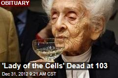 'Lady of the Cells' Dead at 103
