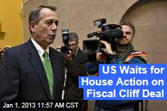 US Waits for House Action on Fiscal Cliff Deal