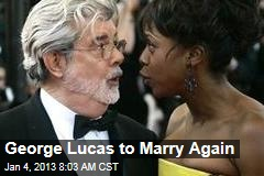 George Lucas to Marry Again
