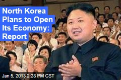 North Korea Plans to Open Its Economy: Report