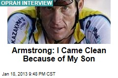 Armstrong: I Came Clean Because of My Son