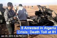 5 Arrested in Algeria Crisis; Death Toll at 81