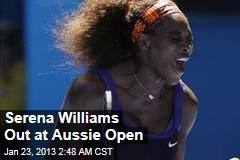 Serena Williams Out at Aussie Open