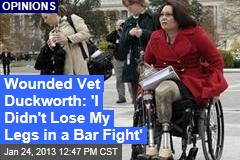 Wounded Vet Duckworth: 'I Didn't Lose My Legs in a Bar Fight'