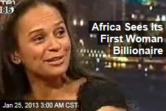 Africa Sees Its First Woman Billionaire