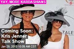 Coming Soon: Kris Jenner Talk Show