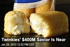 Twinkies' $400M Savior Is Near