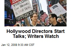 Hollywood Directors Start Talks; Writers Watch