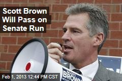 Scott Brown Will Pass on Senate Run