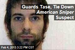 Guards Tase, Tie Down American Sniper Suspect