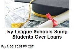 Ivy League Schools Suing Students Over Loans