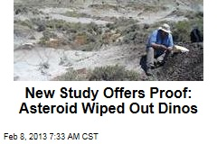 New Study Offers Proof: Asteroid Wiped Out Dinos